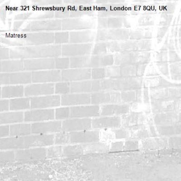 Matress-321 Shrewsbury Rd, East Ham, London E7 8QU, UK