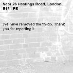 We have removed the fly-tip. Thank you for reporting it.-26 Hastings Road, London, E16 1PE