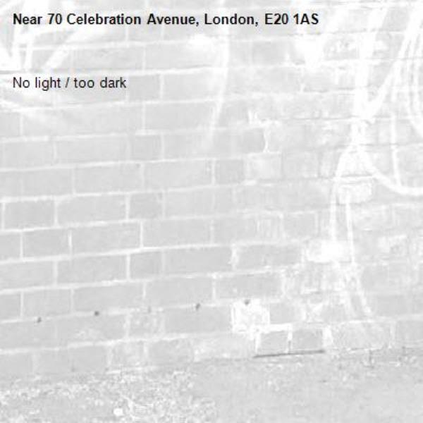 No light / too dark-70 Celebration Avenue, London, E20 1AS