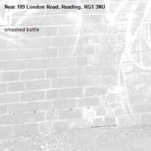 smashed bottle-189 London Road, Reading, RG1 3NU