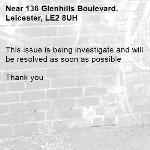 This issue is being investigate and will be resolved as soon as possible   Thank you -136 Glenhills Boulevard, Leicester, LE2 8UH