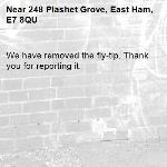 We have removed the fly-tip. Thank you for reporting it.-248 Plashet Grove, East Ham, E7 8QU