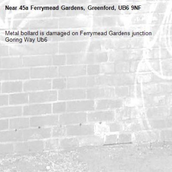 Metal bollard is damaged on Ferrymead Gardens junction Goring Way Ub6 -45a Ferrymead Gardens, Greenford, UB6 9NF