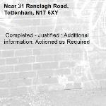 Completed - Justified : Additional information: Actioned as Required -31 Ranelagh Road, Tottenham, N17 6XY