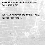 We have removed the fly-tip. Thank you for reporting it.-89 Snowshill Road, Manor Park, E12 6BE