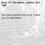We have removed the fly-tip. Thank you for reporting it.-127 The Grove, London, E15 1EN