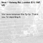 We have removed the fly-tip. Thank you for reporting it.-1 Salway Rd, London E15 1NF, UK