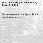 We have removed the fly-tip. Thank you for reporting it.-39 Mafeking Road, Canning Town, E16 4NS