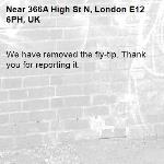 We have removed the fly-tip. Thank you for reporting it.-366A High St N, London E12 6PH, UK