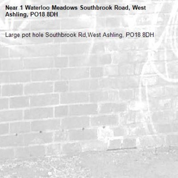 Large pot hole Southbrook Rd,West Ashling, PO18 8DH-1 Waterloo Meadows Southbrook Road, West Ashling, PO18 8DH