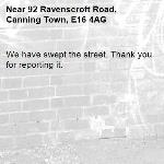 We have swept the street. Thank you for reporting it.-92 Ravenscroft Road, Canning Town, E16 4AG