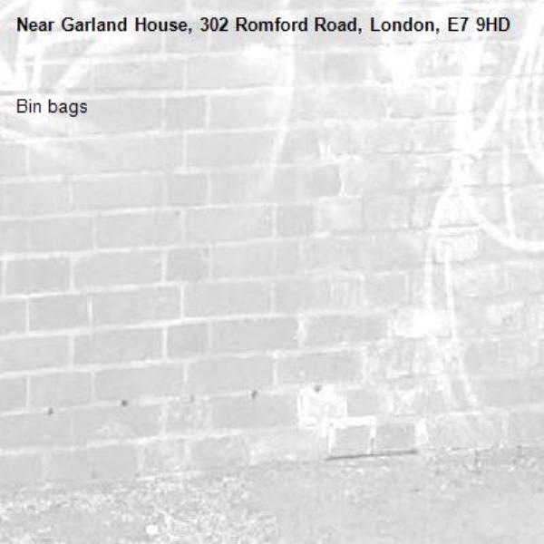 Bin bags-Garland House, 302 Romford Road, London, E7 9HD
