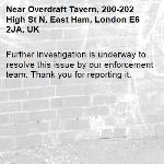 Further investigation is underway to resolve this issue by our enforcement team. Thank you for reporting it.-Overdraft Tavern, 200-202 High St N, East Ham, London E6 2JA, UK
