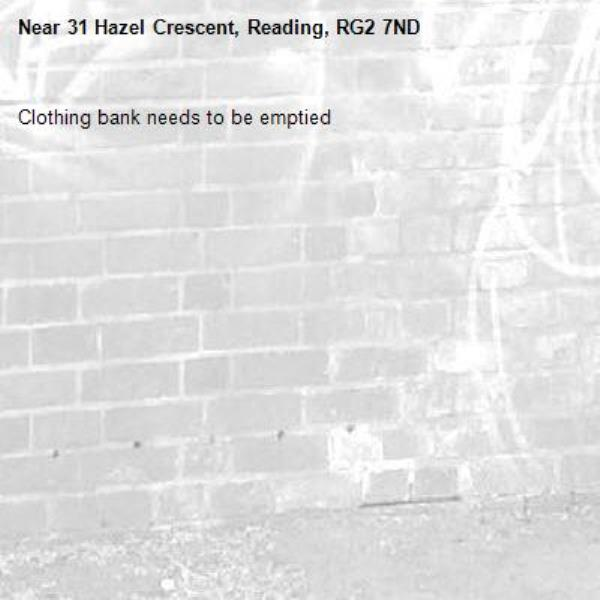 Clothing bank needs to be emptied -31 Hazel Crescent, Reading, RG2 7ND