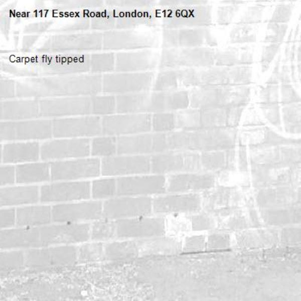 Carpet fly tipped-117 Essex Road, London, E12 6QX