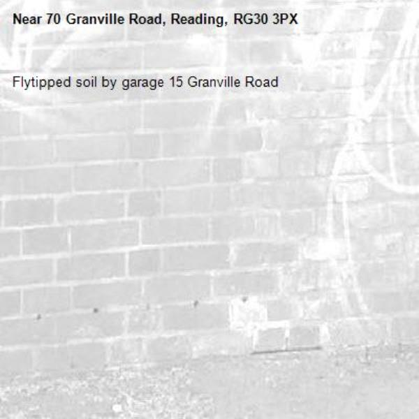 Flytipped soil by garage 15 Granville Road-70 Granville Road, Reading, RG30 3PX