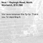 We have removed the fly-tip. Thank you for reporting it.-1 Rayleigh Road, North Woolwich, E16 2BE