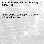 Thank you for your report the owner will be written too -96 Tilehurst Road, Reading, RG30 2LU