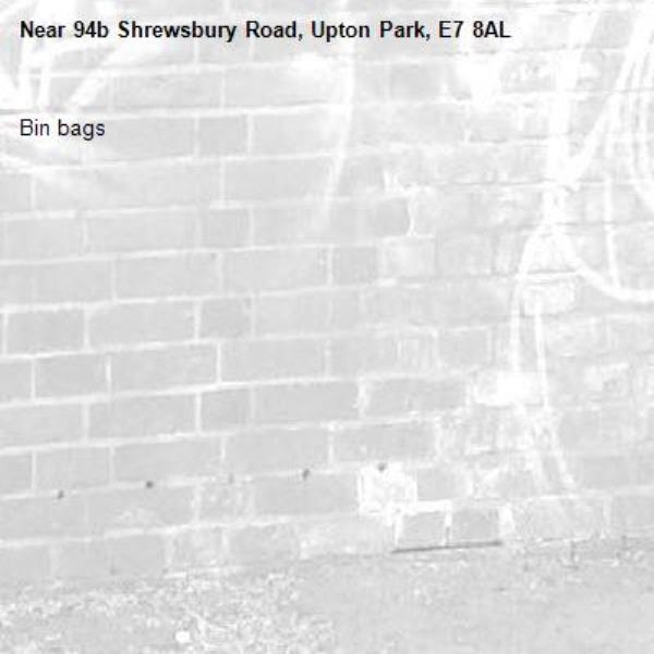 Bin bags -94b Shrewsbury Road, Upton Park, E7 8AL