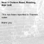 This has been reported to Thames water   thank you -9 Chiltern Road, Reading, RG4 5HR
