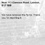 We have removed the fly-tip. Thank you for reporting it.-113 Clarence Road, London, E12 5BB