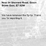We have removed the fly-tip. Thank you for reporting it.-64 Sherrard Road, Green Street East, E7 8DW