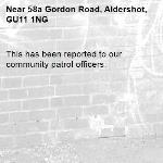 This has been reported to our community patrol officers. -58a Gordon Road, Aldershot, GU11 1NG