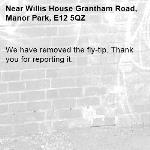 We have removed the fly-tip. Thank you for reporting it.-Willis House Grantham Road, Manor Park, E12 5QZ