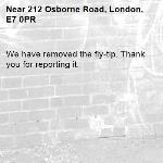 We have removed the fly-tip. Thank you for reporting it.-212 Osborne Road, London, E7 0PR
