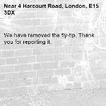 We have removed the fly-tip. Thank you for reporting it.-4 Harcourt Road, London, E15 3DX