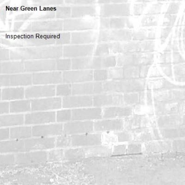 Inspection Required-Green Lanes