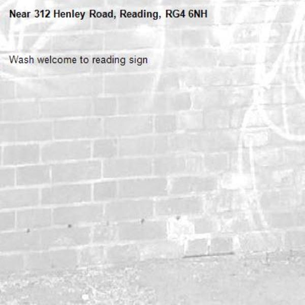 Wash welcome to reading sign-312 Henley Road, Reading, RG4 6NH