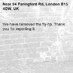 We have removed the fly-tip. Thank you for reporting it.-94 Faringford Rd, London E15 4DW, UK