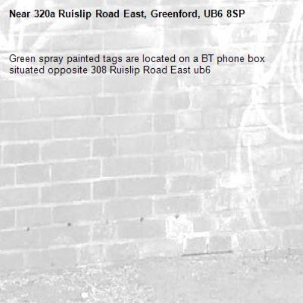 Green spray painted tags are located on a BT phone box situated opposite 308 Ruislip Road East ub6 -320a Ruislip Road East, Greenford, UB6 8SP