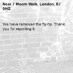 We have removed the fly-tip. Thank you for reporting it.-7 Moore Walk, London, E7 0HG