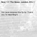 We have removed the fly-tip. Thank you for reporting it.-131 The Grove, London, E15 1
