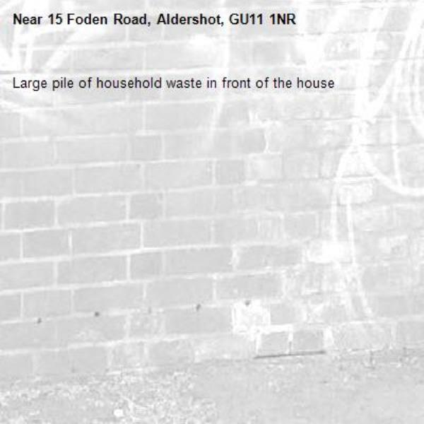 Large pile of household waste in front of the house-15 Foden Road, Aldershot, GU11 1NR