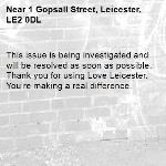 This issue is being investigated and will be resolved as soon as possible. Thank you for using Love Leicester. You're making a real difference.  -1 Gopsall Street, Leicester, LE2 0DL