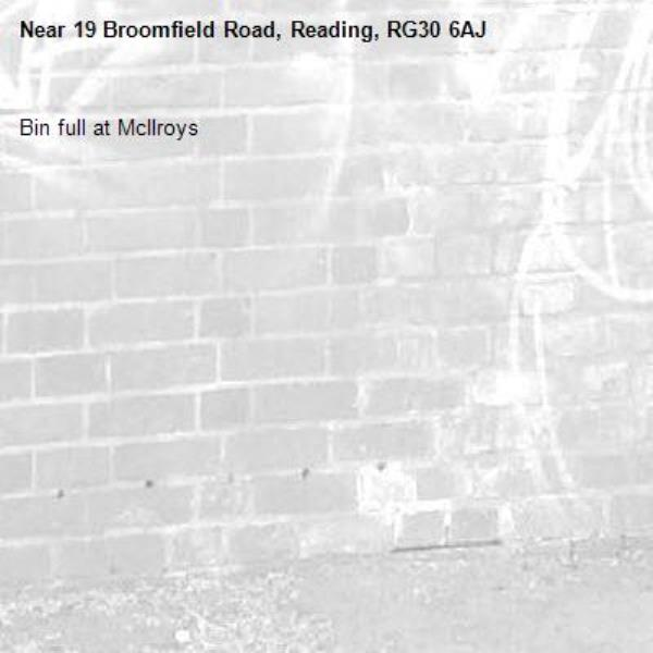 Bin full at McIlroys-19 Broomfield Road, Reading, RG30 6AJ