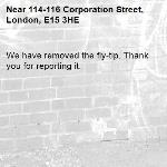We have removed the fly-tip. Thank you for reporting it.-114-116 Corporation Street, London, E15 3HE