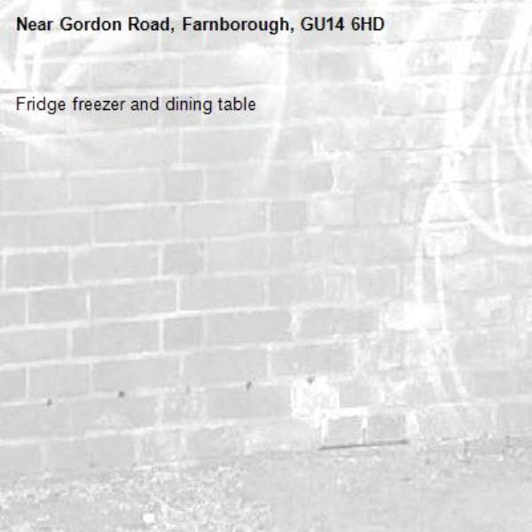 Fridge freezer and dining table-Gordon Road, Farnborough, GU14 6HD