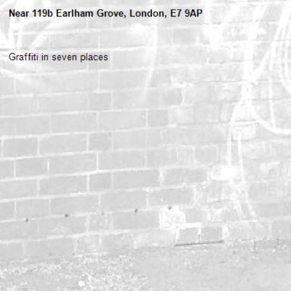Graffiti in seven places-119b Earlham Grove, London, E7 9AP