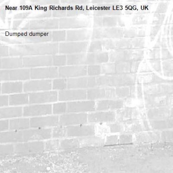 Dumped dumper-109A King Richards Rd, Leicester LE3 5QG, UK