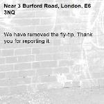 We have removed the fly-tip. Thank you for reporting it.-3 Burford Road, London, E6 3NQ