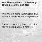 This issue is being investigated and will be resolved as soon as possible.   Thank you for using Love Leicester. You're making a real difference. -Mercury Place, 11 St George Street, Leicester, LE1 1QD