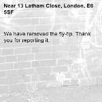 We have removed the fly-tip. Thank you for reporting it.-13 Latham Close, London, E6 5SF