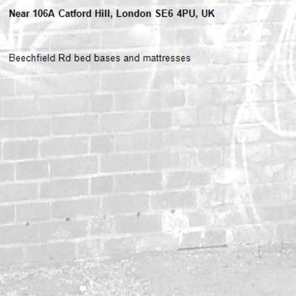 Beechfield Rd bed bases and mattresses-106A Catford Hill, London SE6 4PU, UK