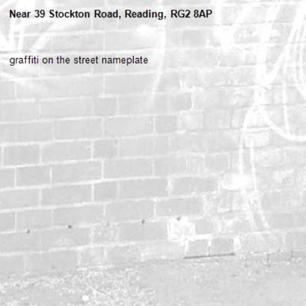 graffiti on the street nameplate -39 Stockton Road, Reading, RG2 8AP