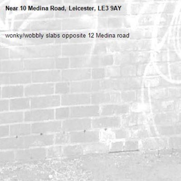 wonky/wobbly slabs opposite 12 Medina road-10 Medina Road, Leicester, LE3 9AY