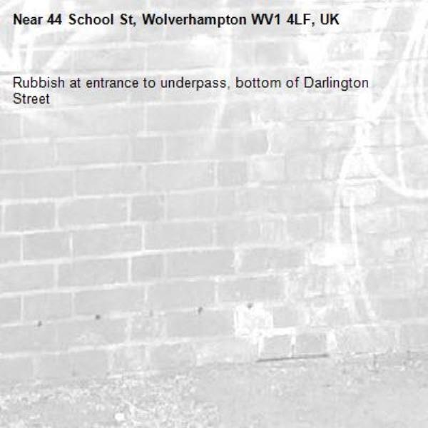 Rubbish at entrance to underpass, bottom of Darlington Street -44 School St, Wolverhampton WV1 4LF, UK